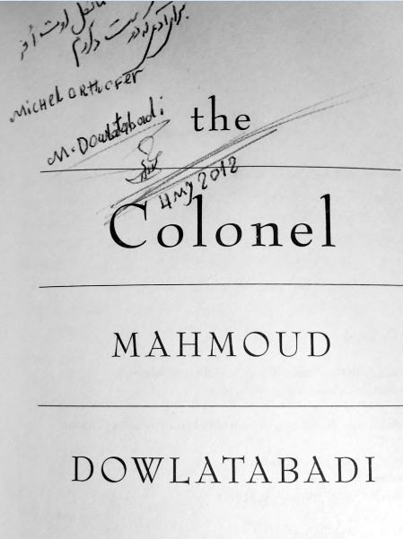 My signed copy of Mahmoud Dowlatabadi's The Colonel